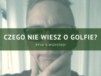 Odpowiem na KAŻDE golfowe pytanie!